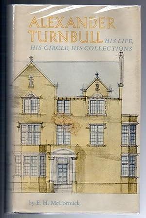 Alexander Turnbull: His Life, His Circle, His Collections: McCormick, E. H.