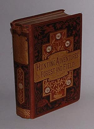 Hunting Adventures in Forest and Field: The Old Shekarry [pseudonym of Henry Astbury Leveson]