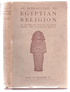 An Introduction To Egyptian Religion: An Account Of Religion In Egypt During The Eighteenth Dynasty...
