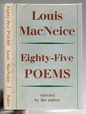 Eighty-Five Poems Selected by the Author: MacNeice, Louis (1907-1963)