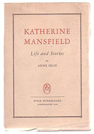 Katherine Mansfield Life and Stories: Friis, Anne