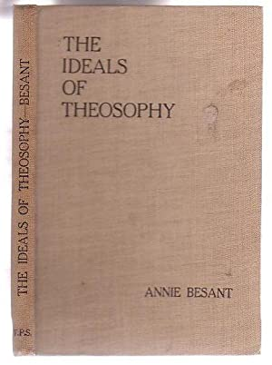 The Ideals of Theosophy: Besant, Annie