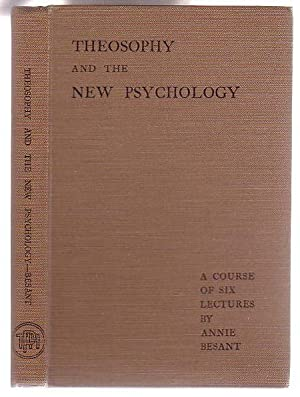 Theosophy and the New Psychology: Besant, Annie