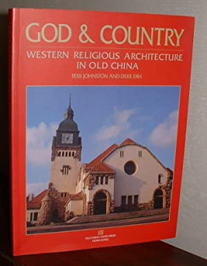 God & Country Western Religious Architecture In Old China.: Johnston, Tess and Deke Erh.