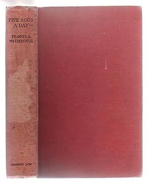 Five Sous A Day: Waterhouse, Francis A.