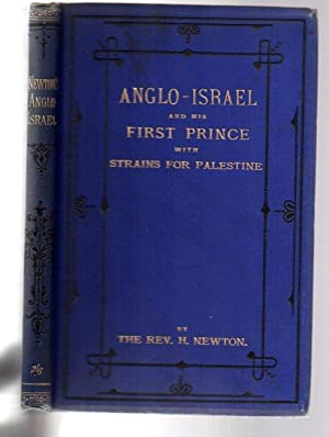 Anglo-Israel and His First Prince for the Holy Land, Shown from Scripture Prophecy: with Strains ...