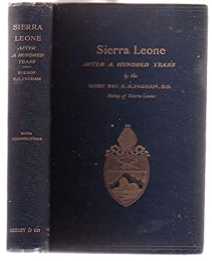 Sierra Leone After a Hundred Years: Ingham, E. G. (Right Rev.)