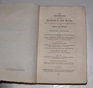 The Elements of the Science of War; containing the modern, established, and approved principles of ...