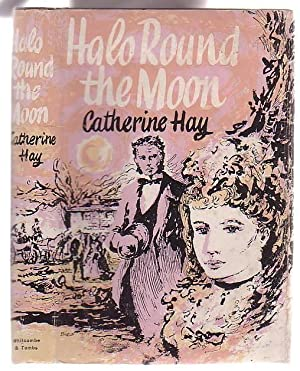 Halo Round the Moon: Hay, Catherine