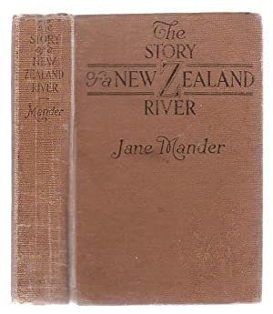 The Story Of A New Zealand River: Mander, Jane