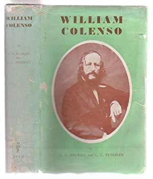 William Colenso: Printer Missionary Botanist Explorer Politician His Life and Journeys: Bagnall, A....