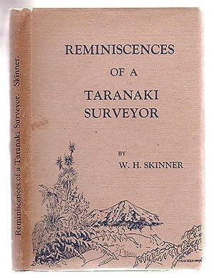 Reminiscences Of A Taranaki Surveyor: Skinner, W. H