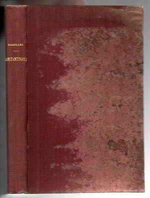 Constantinople: Ses Cites Franques et Levantines (Pera - Galata - Banlieue): Bareilles, Bertrand
