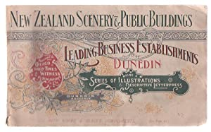 New Zealand Scenery And Public Buildings. Leading Business Establishments Of Dunedin Being A Series...