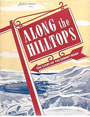 Along The Hilltops The Story Of The Summit Road