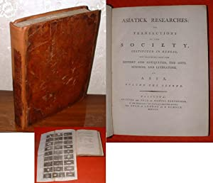 Asiatick Researches: Or, Transactions of the Society, Insituted in Bengal, for Inquiring into the ...