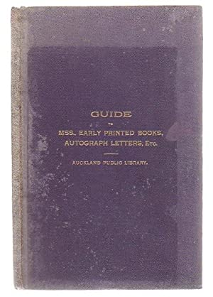 A Guide To The Principal Manuscripts Early Printed Books Autograph Letters Etc. Contained In The ...