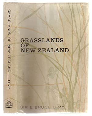 Grasslands Of New Zealand: Levy, E. Bruce