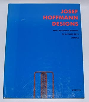 Josef Hoffman Designs: Noever, Peter (ed.); [Josef Hoffmann]