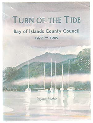 Turn Of The Tide Bay Of Islands County Council 1977 - 1989: Ritchie, Rayma