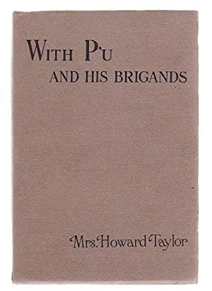 With P'u And His Brigands: Taylor, Mrs Howard