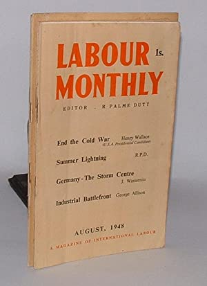 Labour Monthly: A Magazine of International Labour [group of seven issues from 1947, 1948]: Dutt, R...