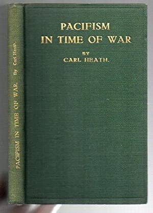 Pacifism in Time of War: Heath, Carl