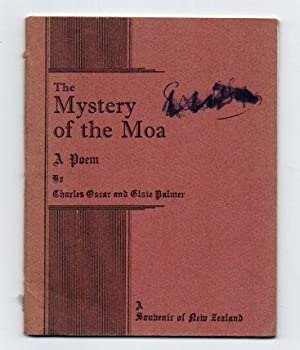 The Mystery of the Moa: A Poem. A Souvenir of New Zealand.: Palmer, Charles Oscar & Elsie Palmer