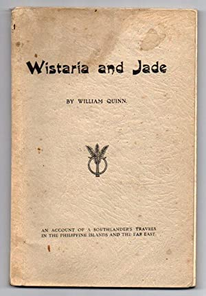 Wistaria And Jade: An Account of a Southlander's Travels in the Philippine Islands and the Far...