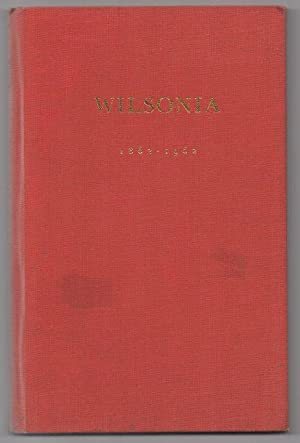 Wilsonia: The Story of Robert Wilson and the Merchant Firm of R. Wilson & CO. Ltd. which he ...