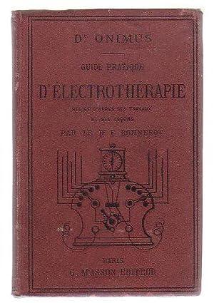 Guide Practique D'Electrotherapie: Bonnefoy, Le Dr E