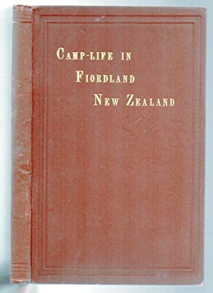 Camp-Life in Fiordland, New Zealand: a Tale of the Sutherland Falls: McHutcheson, William