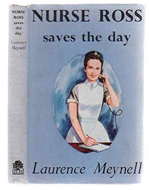 Nurse Ross Saves The Day: Meynell, Laurence
