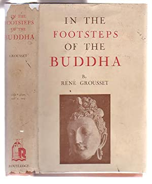 In The Footsteps Of The Buddha: Grousset, Rene