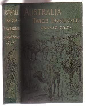 Australia Twice Traversed. Volume Two only.: Giles, Ernest