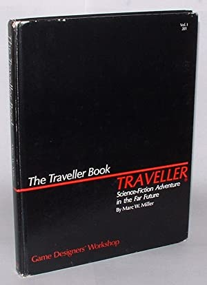 The Traveller Book: Traveller Science-Fiction Adventure in the Far Future: Miller, Marc W.