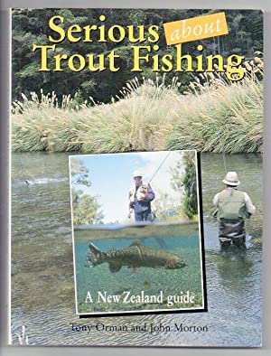 Serious about Trout Fishing: Orman, Tony & John Morton