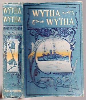 Wytha Wytha: A Tale of Australian Life: Baker, Hannah Newton