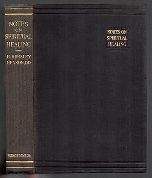 Notes on Spiritual Healing: Henson, Herbet Hensley