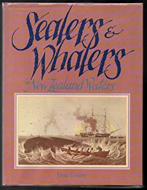 Sealers and Whalers in New Zealand Waters: Grady, Don