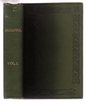 Zealandia. A Monthly Magazine Of New Zealand Literature, By New Zealand Authors (Volume One only): ...