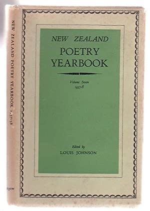 New Zealand Poetry Yearbook Volume Seven 1957-8: Johnson, Louis (ed.)