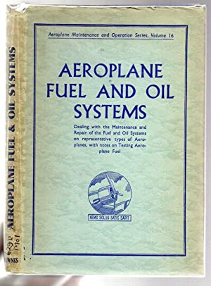 Fuel and Oil Systems: Dealing with the Maintenance and Repair of the Fuel and Oil Systems on ...