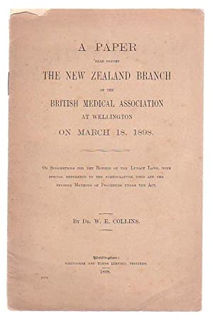 A Paper Read Before The New Zealand Branch Of The British Medical Association On March 18, 1898: ...