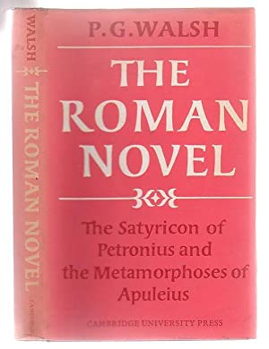 The Roman Novel The 'Satyricon' Of Petronius And The 'Metamophoses' Of Apuleius...