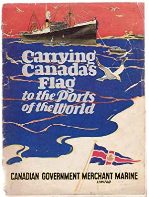 Carrying Canada's Flag To The Ports Of The World