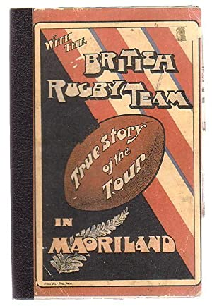 With The British Rugby Team True Story Of The Tour In Maoriland: Barr, R. A.