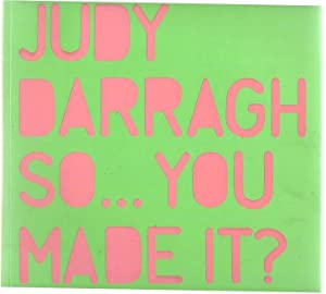 Judy Darragh So . . . You Made It?: Conland, Natasha