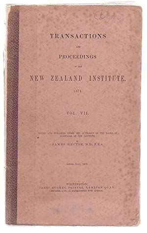 Transactions And Proceedings Of The New Zealand Institute, 1874, Vol VII: Hector, James (ed.)