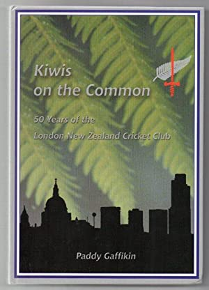 Kiwis on the Common: 50 Years of the London New Zealand Cricket Club: Gaffikin, Patrick